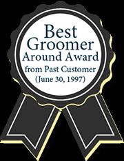 Best Groomer Around Award From Past Customer(june 30, 1997)